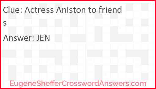 Actress Aniston to friends Answer