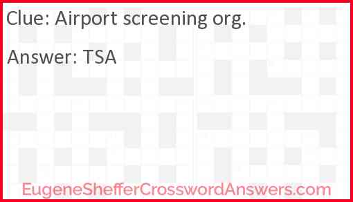 Airport screening org. Answer