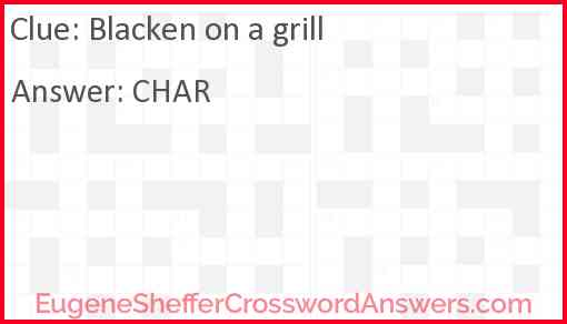Blacken on a grill Answer