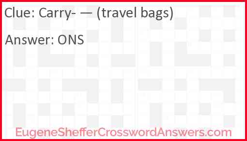 Carry- — (travel bags) Answer