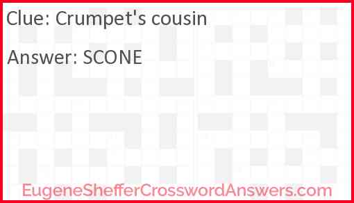 Crumpet's cousin Answer