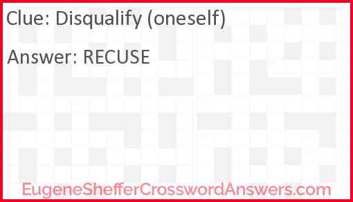 Disqualify (oneself) Answer