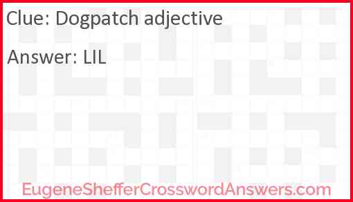 Dogpatch adjective Answer