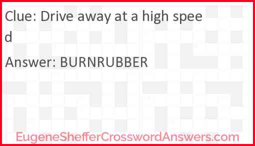 Drive away at a high speed Answer
