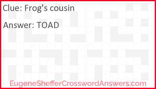Frog's cousin Answer