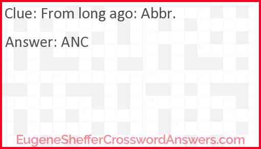 From long ago: Abbr. Answer