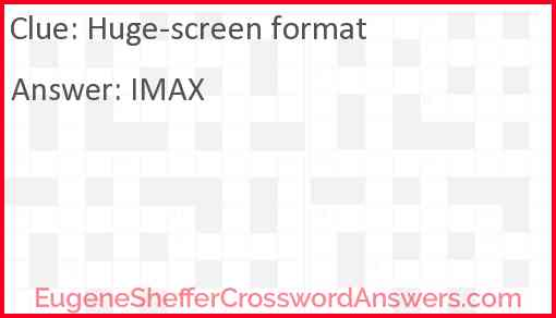 Huge-screen format Answer