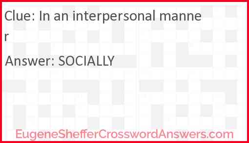 In an interpersonal manner Answer