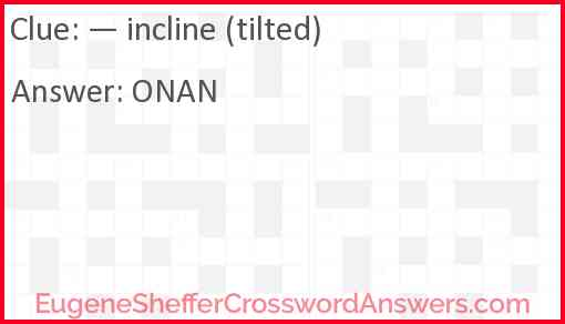 — incline (tilted) Answer