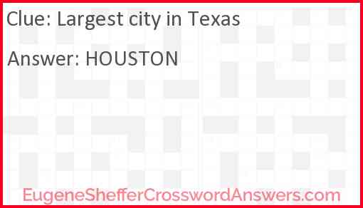 Largest city in Texas Answer