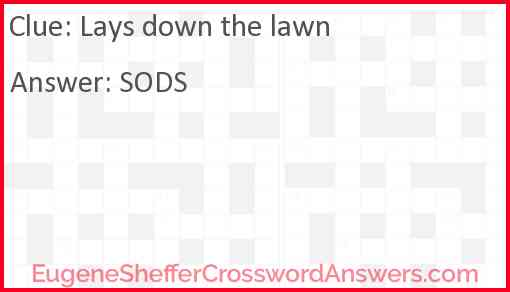 Lays down the lawn Answer