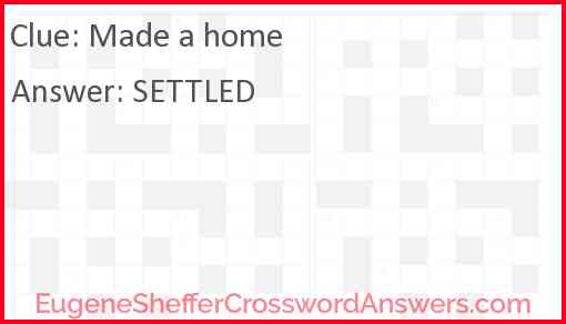 Made a home Answer