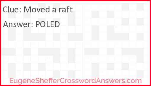 Moved a raft Answer