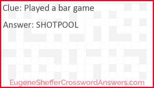 Played a bar game Answer