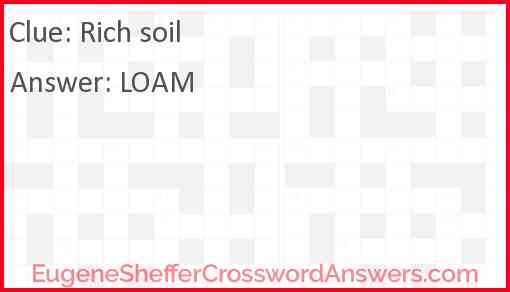 Rich soil Answer
