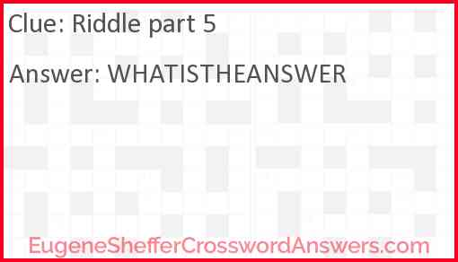 Riddle part 5 Answer