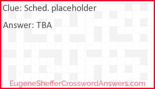 Sched. placeholder Answer