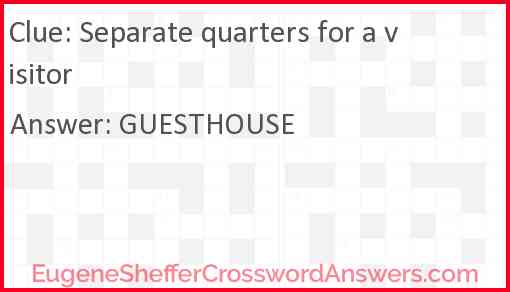 Separate quarters for a visitor Answer