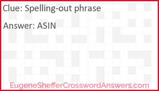 Spelling-out phrase Answer