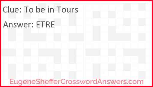 To be in Tours Answer