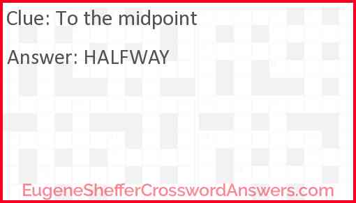 To the midpoint Answer