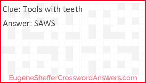 Tools with teeth Answer