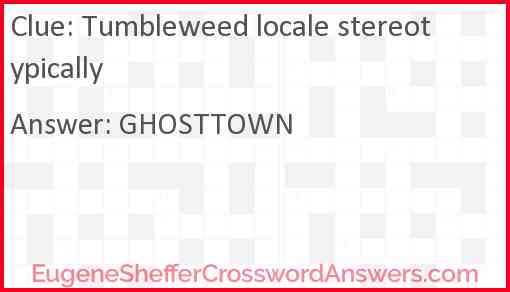 Tumbleweed locale stereotypically Answer