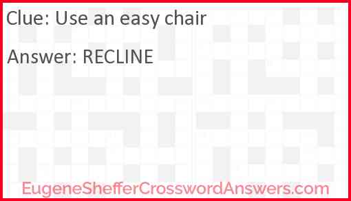 Use an easy chair Answer