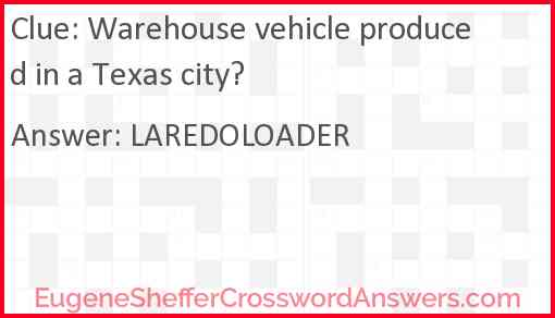 Warehouse vehicle produced in a Texas city? Answer