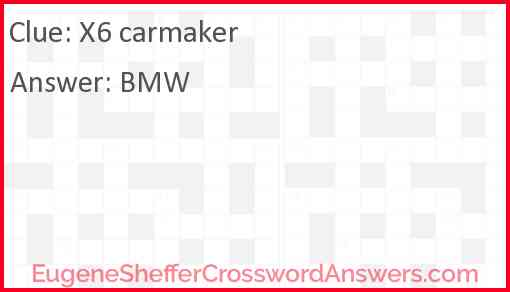 X6 carmaker Answer