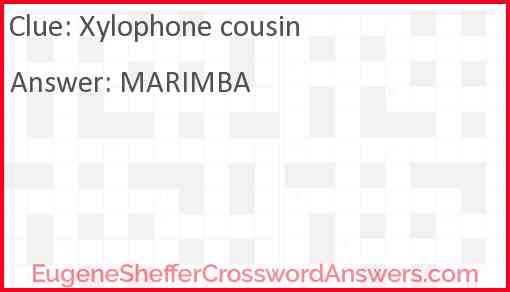 Xylophone cousin Answer